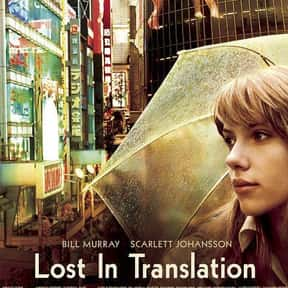Lost in Translation is listed (or ranked) 4 on the list The Best Scarlett Johansson Movies