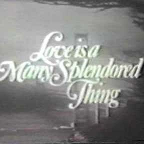 Love Is a Many Splendored Thin is listed (or ranked) 17 on the list The Best 70s Daytime Soap Operas