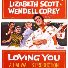 Loving You is listed (or ranked) 5 on the list The Best Elvis Presley Movies