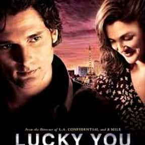 Lucky You is listed (or ranked) 17 on the list The Best Poker Movies