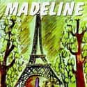 Madeline is listed (or ranked) 30 on the list The Greatest Children's Books That Were Made Into Movies
