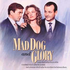 Mad Dog and Glory is listed (or ranked) 25 on the list The Most Hilarious Mob Comedy Movies