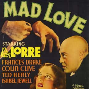Mad Love is listed (or ranked) 16 on the list The Best '30s Thriller Movies
