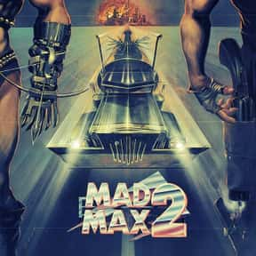 Mad Max 2 is listed (or ranked) 4 on the list The Best Action & Adventure Movies Set in the Desert