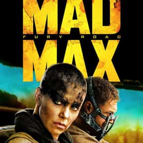 Mad Max: Fury Road is listed (or ranked) 17 on the list Great Movies About Furious Women Out for Revenge