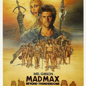 Mad Max Beyond Thunderdome is listed (or ranked) 17 on the list The Best Mel Gibson Movies