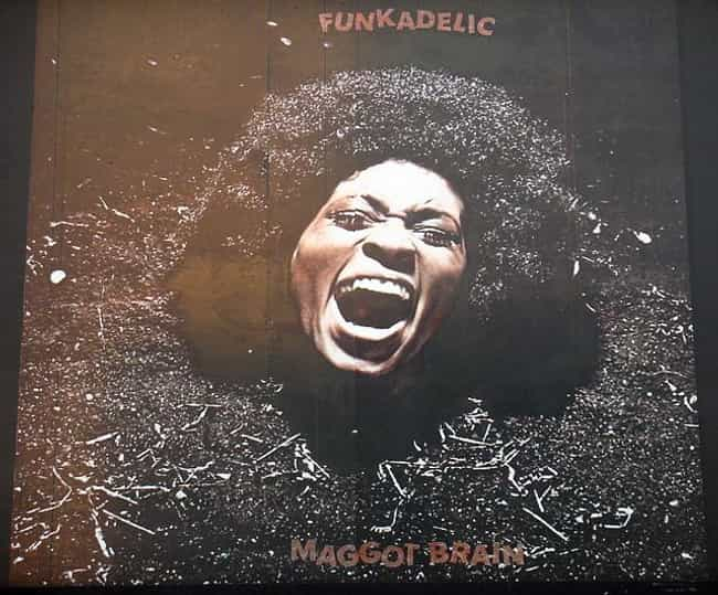 Maggot Brain is listed (or ranked) 1 on the list The Best Funkadelic Albums of All Time