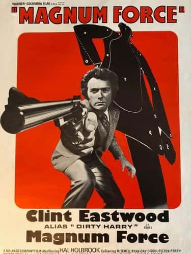 Magnum Force is listed (or ranked) 2 on the list The Best Dirty Harry Movies Of All Time