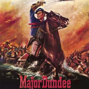 Major Dundee is listed (or ranked) 13 on the list The Best US Civil War Movies Ever Made