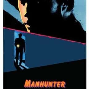 Manhunter is listed (or ranked) 10 on the list Great Movies About Serial Killers That Are Totally Dramatic