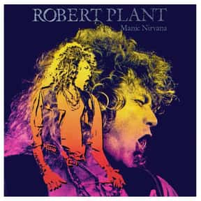 Manic Nirvana is listed (or ranked) 4 on the list The Best Robert Plant Albums of All Time
