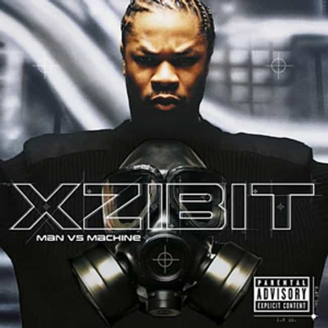 Man vs. Machine is listed (or ranked) 4 on the list The Best Xzibit Albums of All Time