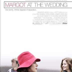 Margot at the Wedding is listed (or ranked) 25 on the list The Best Nicole Kidman Movies
