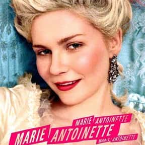 Marie Antoinette is listed (or ranked) 12 on the list The Best Period Movies Set in the 18th Century