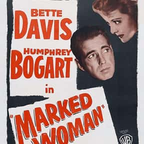 Marked Woman is listed (or ranked) 15 on the list The Best Bette Davis Movies
