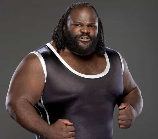Mark Henry is listed (or ranked) 4 on the list Crazy Diets of Wrestlers and Other Athletes