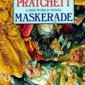 Maskerade is listed (or ranked) 6 on the list The Best Terry Pratchett Books