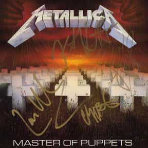 Master of Puppets is listed (or ranked) 4 on the list My Top 50 Albums Of The 80's (At The Time)
