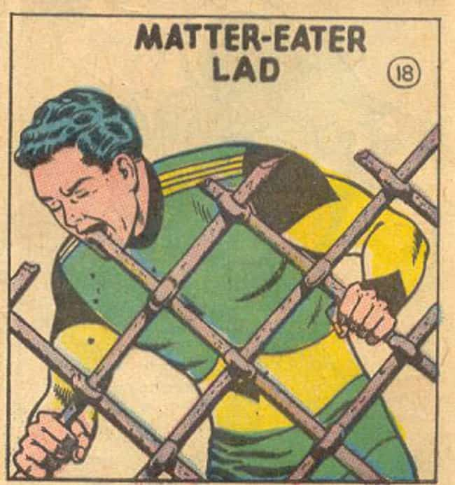 Matter-Eater Lad is listed (or ranked) 8 on the list The Most Ridiculous Superheroes Ever