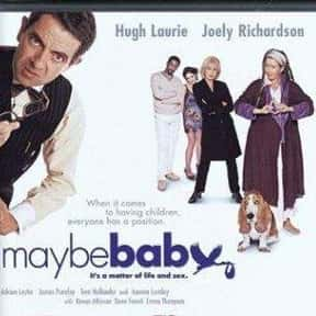 Maybe Baby is listed (or ranked) 21 on the list The Best Rowan Atkinson Movies
