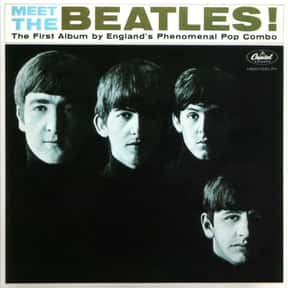 Meet the Beatles! is listed (or ranked) 10 on the list The Greatest Albums of All-Time