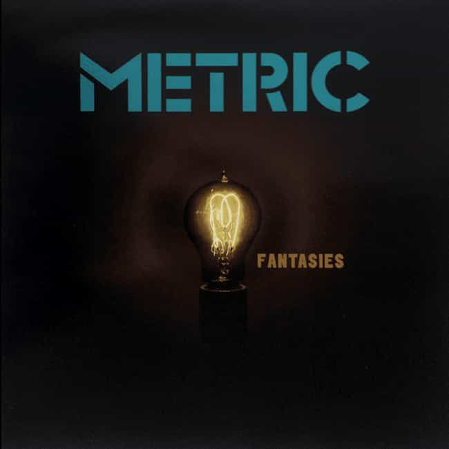 Fantasies is listed (or ranked) 1 on the list The Best Metric Albums, Ranked