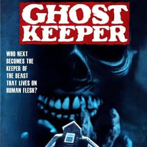Ghostkeeper is listed (or ranked) 24 on the list The Best Horror Movies Set in Hotels