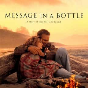 Message in a Bottle is listed (or ranked) 16 on the list The Best Chick Flicks Based on Books