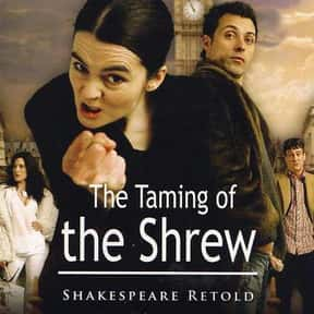 The Taming of the Shrew is listed (or ranked) 12 on the list The Best Shakespeare Film Adaptations