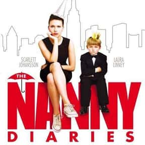 The Nanny Diaries is listed (or ranked) 19 on the list The Best Scarlett Johansson Movies
