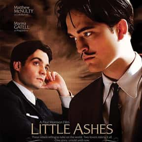 Little Ashes is listed (or ranked) 15 on the list The Best Robert Pattinson Movies