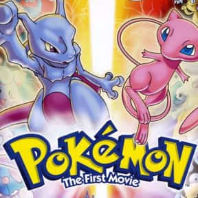 Pokémon: The First Movie is listed (or ranked) 4 on the list The Best Video Game Movies