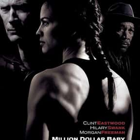 Million Dollar Baby is listed (or ranked) 11 on the list The Best Movies About Tragedies
