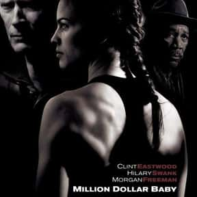Million Dollar Baby is listed (or ranked) 5 on the list The Best Movies Directed by Clint Eastwood