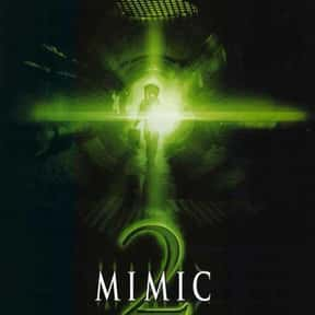 Mimic 2 is listed (or ranked) 16 on the list The Best Horror Movies About Killer Insects
