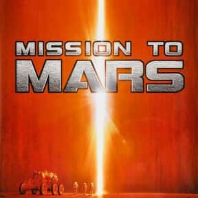 Mission To Mars is listed (or ranked) 12 on the list The Best Movies About Astronauts & Realistic Space Travel