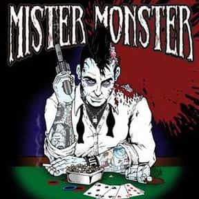 Mister Monster is listed (or ranked) 24 on the list The Best Horror Punk Bands