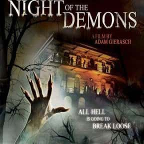 Night of the Demons is listed (or ranked) 22 on the list The Best B Movies of All Time