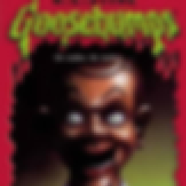 Goosebumps is listed (or ranked) 3 on the list These 13 Terrifying Children's Books Will Still Scare You As An Adult Today