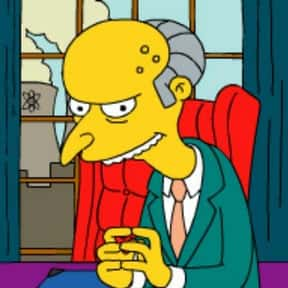 Mr. Burns is listed (or ranked) 9 on the list The Greatest Billionaire Characters in Film
