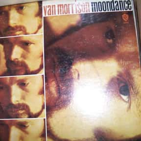 Moondance is listed (or ranked) 1 on the list The Best Van Morrison Albums of All Time