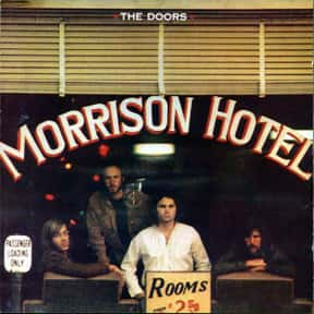 Morrison Hotel is listed (or ranked) 25 on the list The Greatest Albums of All-Time