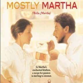 Mostly Martha is listed (or ranked) 20 on the list The Best Movies About Cooking