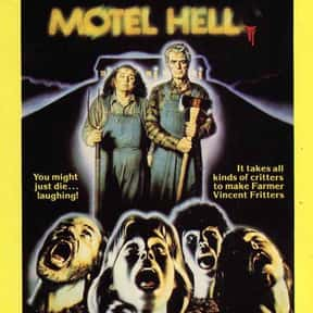 Motel Hell is listed (or ranked) 13 on the list The Best Horror Movies Set in Hotels