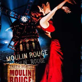 Moulin Rouge! is listed (or ranked) 22 on the list The Best Movies About Singing