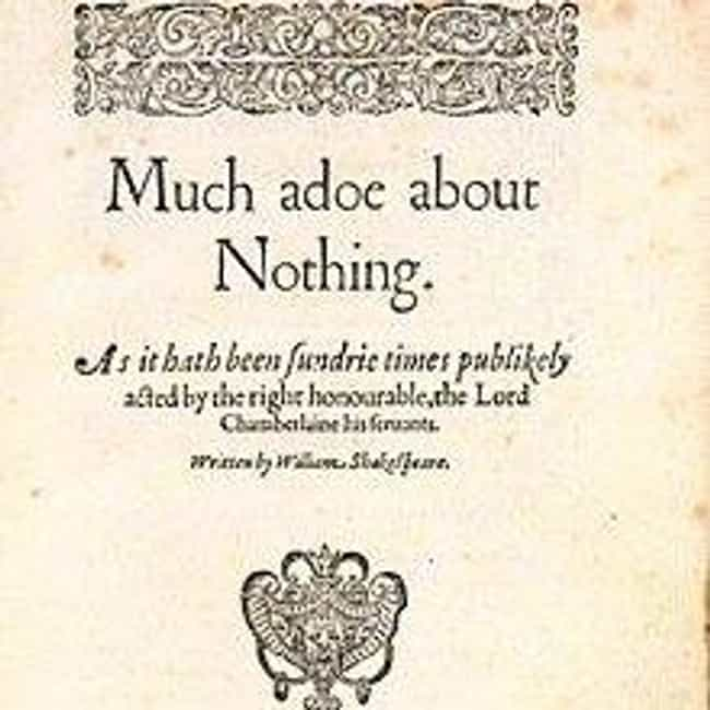 Much Ado About Nothing is listed (or ranked) 3 on the list All Shakespeare Comedies, Ranked