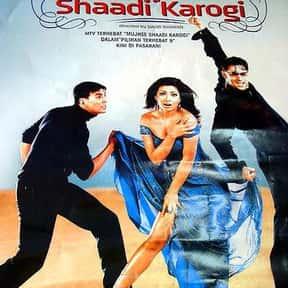 Mujhse Shaadi Karogi is listed (or ranked) 24 on the list The Best Bollywood Movies on Netflix
