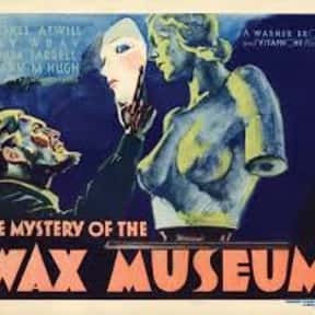 Mystery of the Wax Museum is listed (or ranked) 22 on the list The Best '30s Thriller Movies