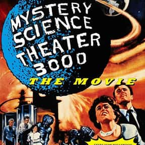 Mystery Science Theater 3000:  is listed (or ranked) 13 on the list The Best B Movies of All Time