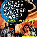 Mystery Science Theater 3000: ... is listed (or ranked) 17 on the list The Best B Movies of All Time